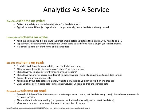 Reporting users make their own schemas and naming standards Reporting users run their own analytics --- as many times as t...