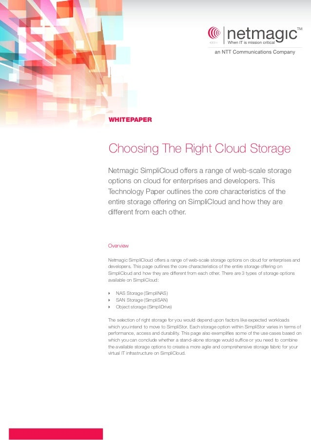 Choosing The Right Cloud Storage Overview Netmagic SimpliCloud offers a range of web-scale storage options on cloud for en...