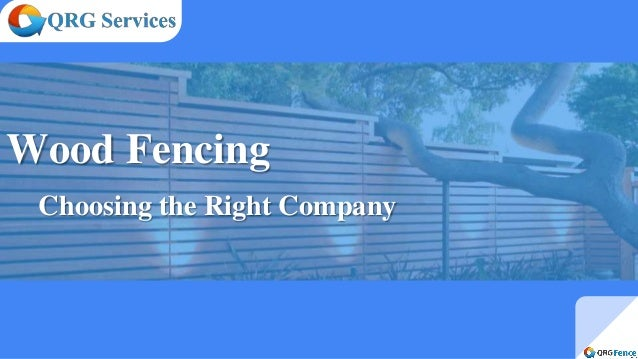 Wood Fencing Choosing the Right Company