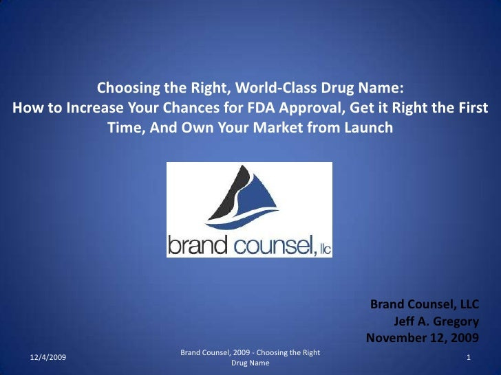 Choosing the Right, World-Class Drug Name:<br />How to Increase Your Chances for FDA Approval, Get it Right the First Time...