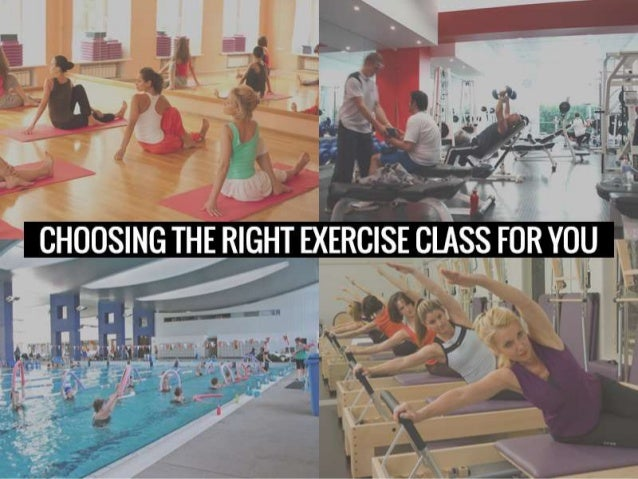 Trying out a couple of different exercise classes at your gym is a good way to see what works for you and stay interested ...