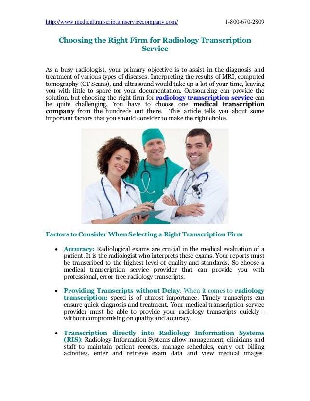 http://www.medicaltranscriptionservicecompany.com/ 1-800-670-2809 Choosing the Right Firm for Radiology Transcription Serv...