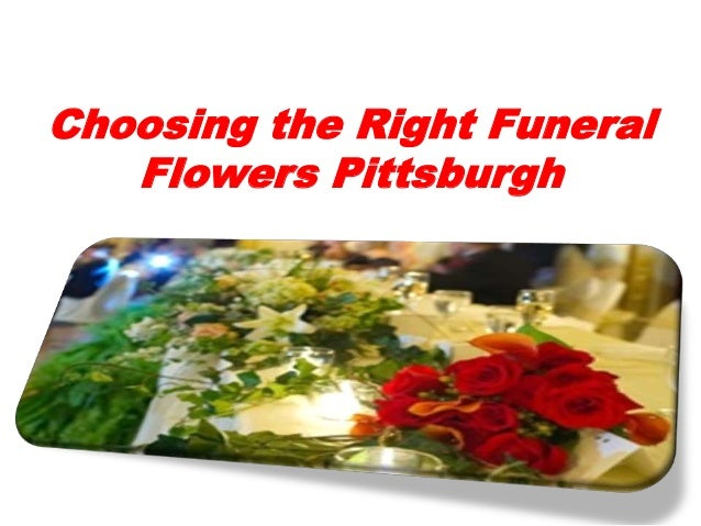 Choosing the Right Funeral Flowers Pittsburgh