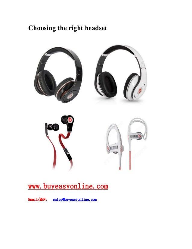 Choosing the right headset www.buyeasyonline.com Email/MSN: sales@buyeasyonline.com