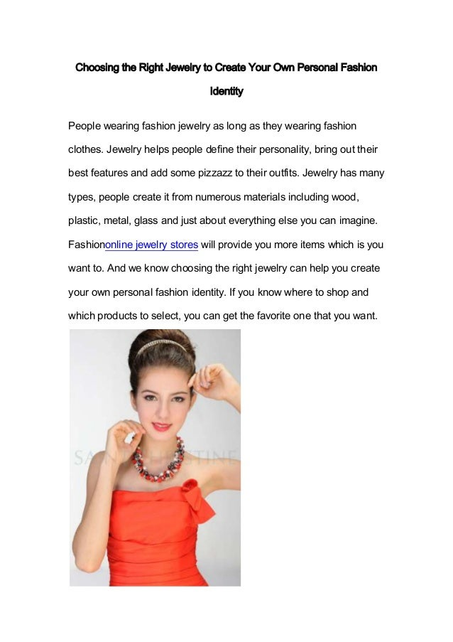 Choosing the Right Jewelry to Create Your Own Personal Fashion                                IdentityPeople wearing fashi...