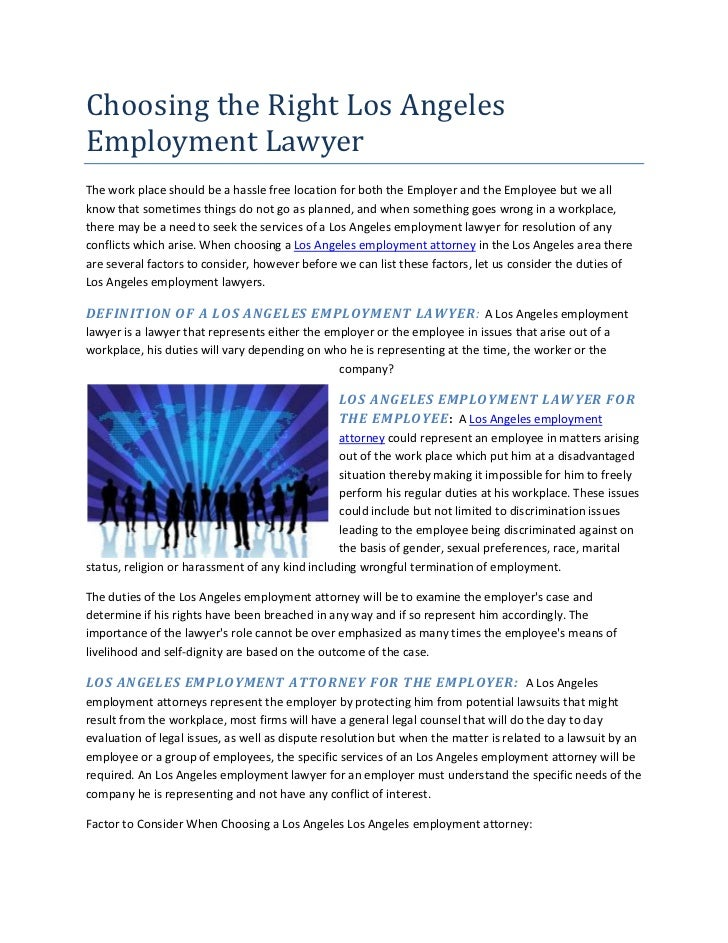 Choosing the Right Los Angeles Employment Lawyer<br />The work place should be a hassle free location for both the Employe...
