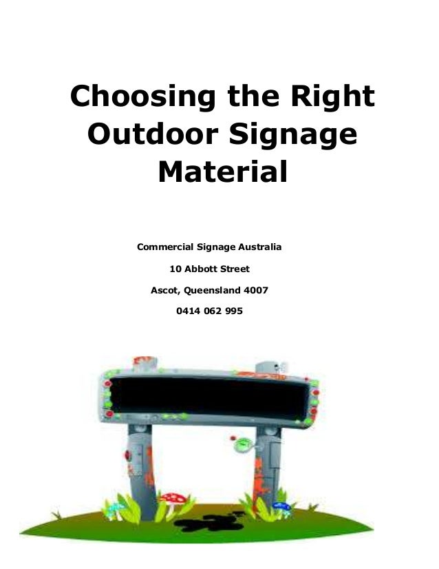 Choosing the Right Outdoor Signage Material Commercial Signage Australia 10 Abbott Street Ascot, Queensland 4007 0414 062 ...