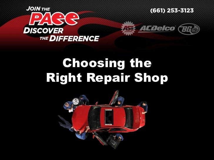 Choosing theRight Repair Shop<br />