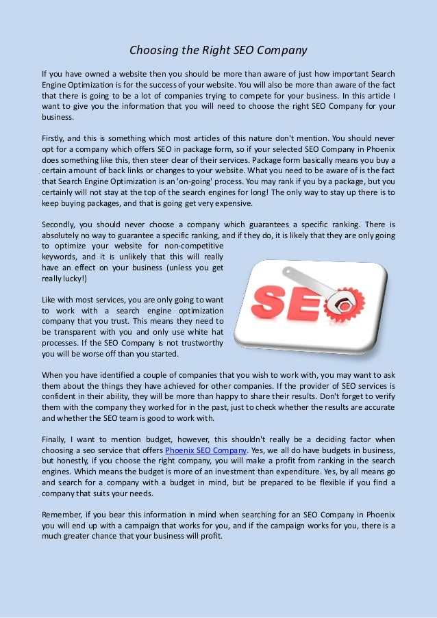 Choosing the Right SEO CompanyIf you have owned a website then you should be more than aware of just how important SearchE...