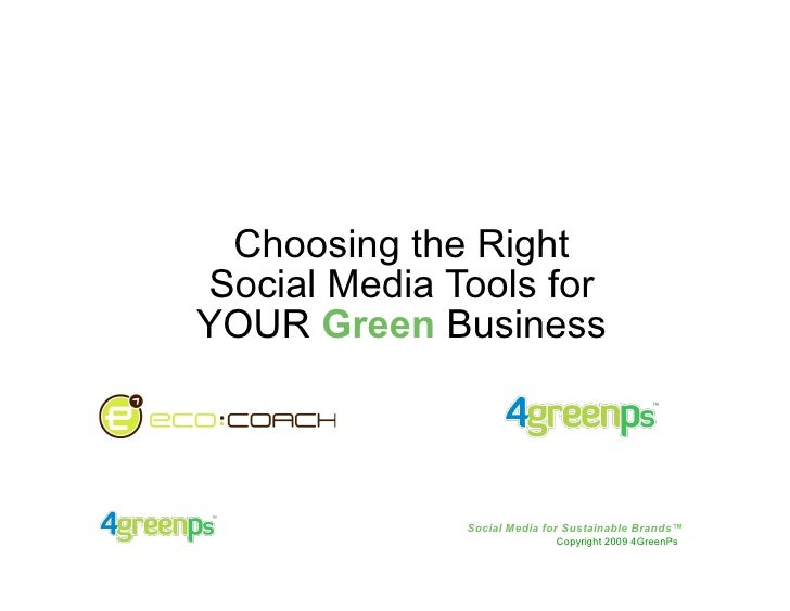 Choosing the Right Social Media Tools for YOUR Green Business                  Social Media for Sustainable Brands™       ...