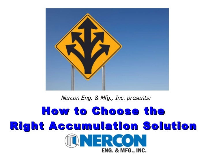 How to Choose the Right Accumulation Solution Nercon Eng. & Mfg., Inc. presents: