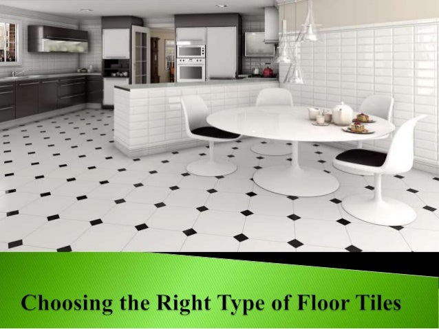 choosing the right type of floor tiles