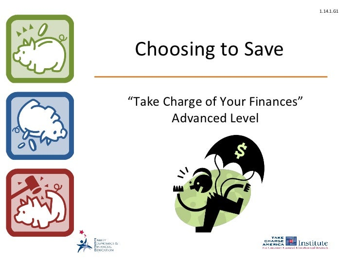 "Choosing to Save "" Take Charge of Your Finances"" Advanced Level"