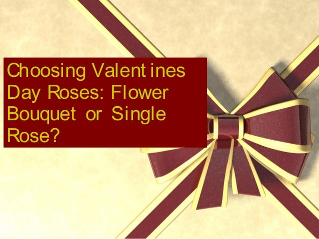 Choosing Valent ines Day Roses: Flower Bouquet or Single Rose?