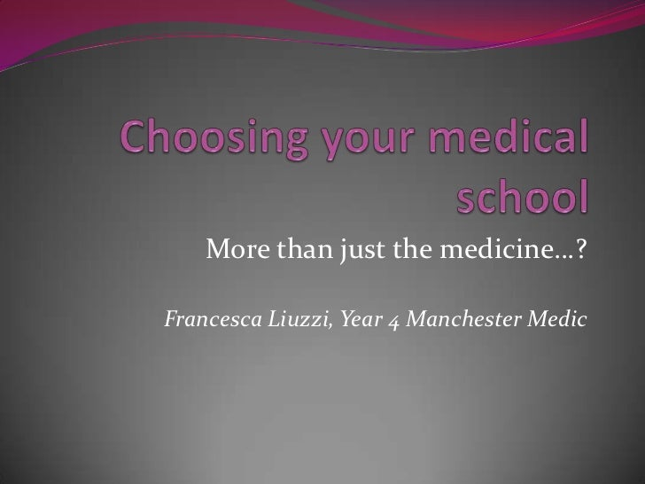 More than just the medicine…?Francesca Liuzzi, Year 4 Manchester Medic