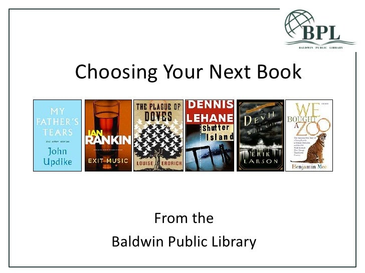Choosing Your Next Book<br />From the<br />Baldwin Public Library<br />