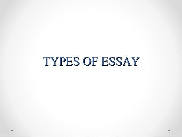 TYPES OF ESSAYTYPES OF ESSAY