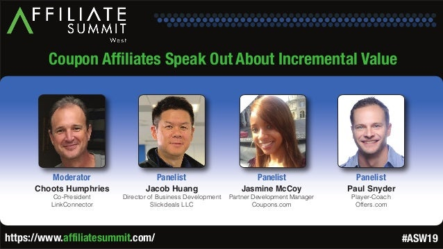 Coupon Affiliates Speak Out About Incremental Value Choots Humphries Co-President LinkConnector Moderator Jacob Huang Dire...