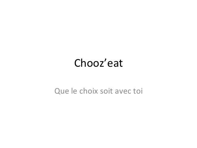 Chooz'eatQue le choix soit avec toi