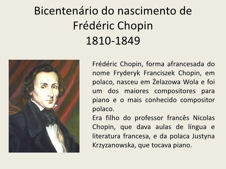 Bicentenário do nascimento deFrédéricChopin1810-1849<br />FrédéricChopin, forma afrancesada do nome FryderykFranciszekChop...