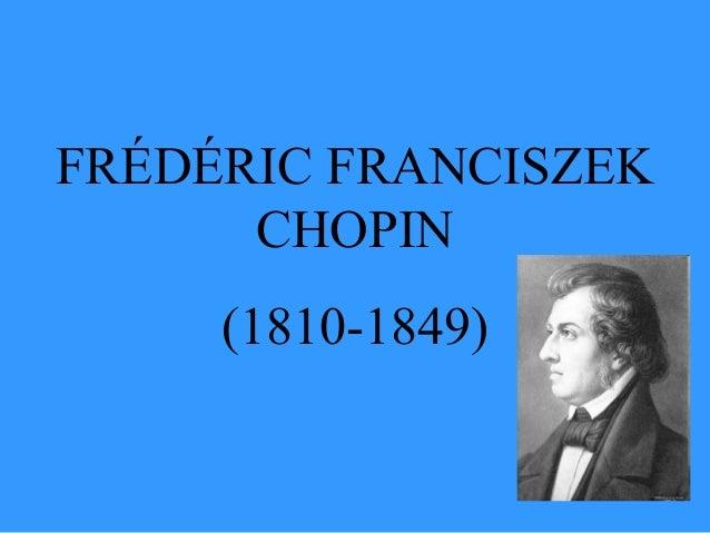 FRÉDÉRIC FRANCISZEK      CHOPIN     (1810-1849)