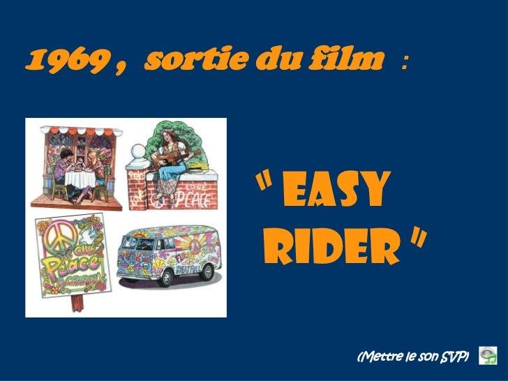 """1969 , sortie du film     :             """" EASY             RIDER """"                   (Mettre le son SVP)"""