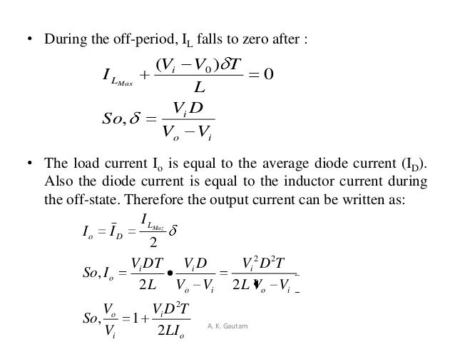 • During the off-period, IL falls to zero after :• The load current Io is equal to the average diode current (ID).Also the...