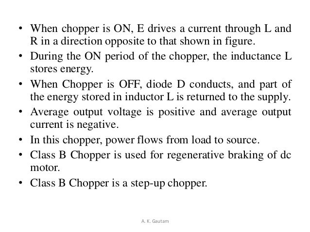 • When chopper is ON, E drives a current through L andR in a direction opposite to that shown in figure.• During the ON pe...