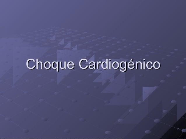 Choque CardiogénicoChoque Cardiogénico