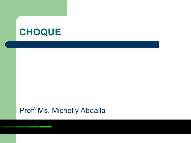 CHOQUEProfª Ms. Michelly Abdalla