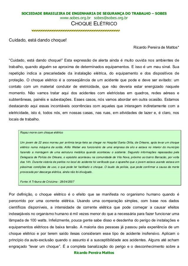 SOCIEDADE BRASILEIRA DE ENGENHARIA DE SEGURANÇA DO TRABALHO – SOBES www.sobes.org.br sobes@sobes.org.br Ricardo Pereira Ma...