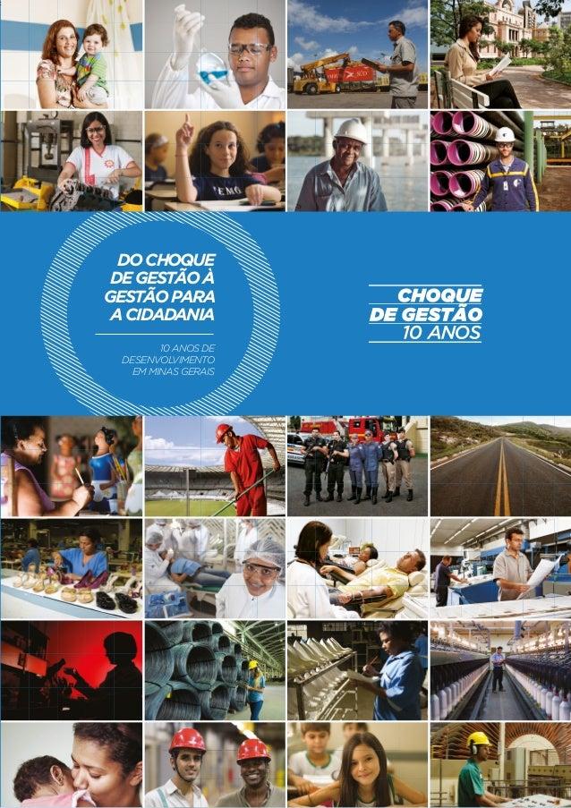 DO CHOQUE DE GESTÃO À GESTÃO PARA A CIDADANIA 10 ANOS DE DESENVOLVIMENTO EM MINAS GERAIS