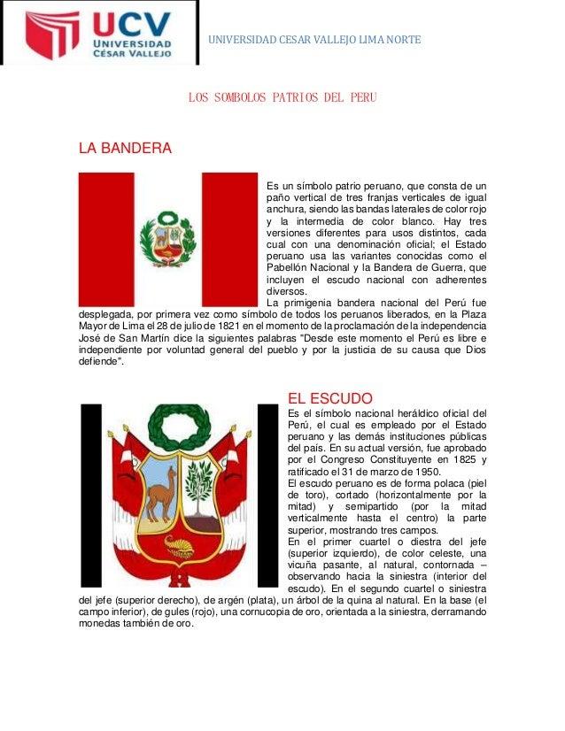 UNIVERSIDAD CESAR VALLEJO LIMA NORTE LOS SOMBOLOS PATRIOS DEL PERU LA BANDERA Es un símbolo patrio peruano, que consta de ...