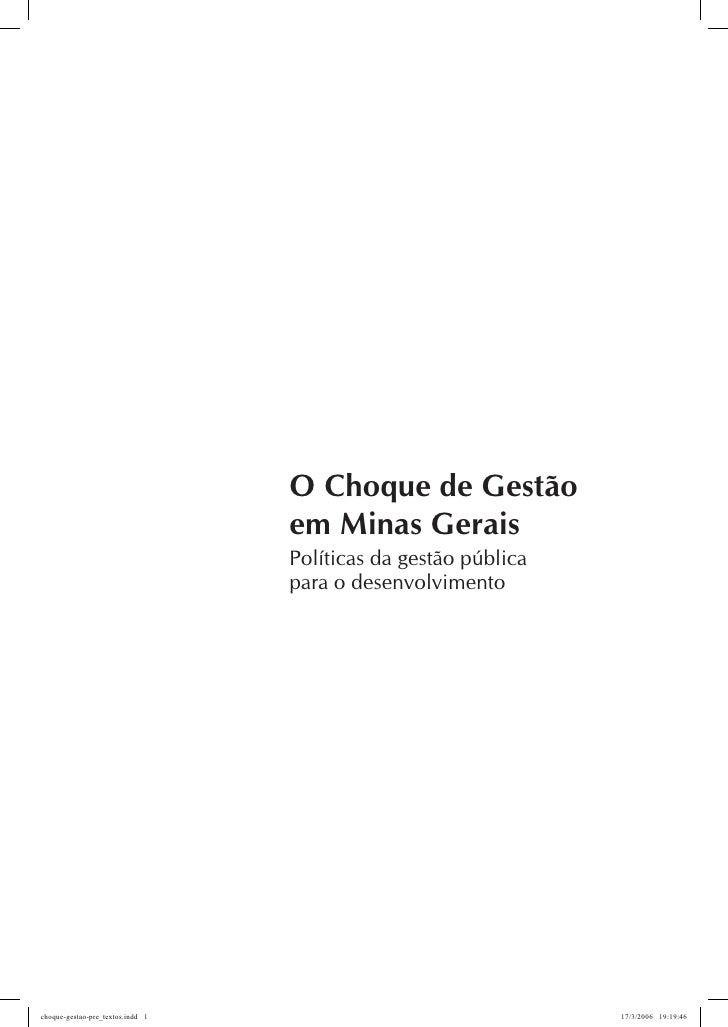 O Choque de Gestão                                  em Minas Gerais                                  Políticas da gestão p...
