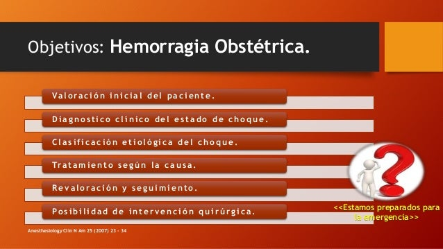 Objetivos: Hemorragia Obstétrica. Va l o ra c i ó n i n i c i a l d e l p a c i e n t e . D i a g n o s t i c o c l í n i ...