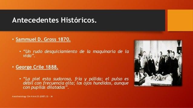 """Antecedentes Históricos. • Sammuel D. Gross 1870. • """"Un rudo desquiciamiento de la maquinaria de la vida"""". • George Crile ..."""