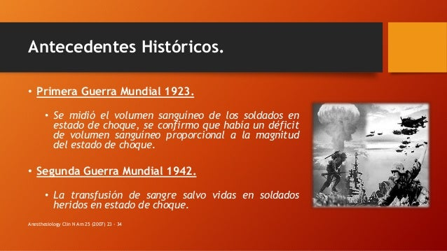 Antecedentes Históricos. • Primera Guerra Mundial 1923. • Se midió el volumen sanguíneo de los soldados en estado de choqu...