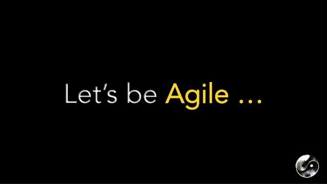 """BECOMING AGILE - it's a hard work - doesn't happen in a moment - there's no """"secret formula"""", just find your way - can..."""