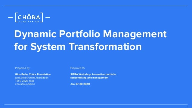 1 Dynamic Portfolio Management for System Transformation Prepared for SITRA Workshop: Innovation portfolio sensemaking and...