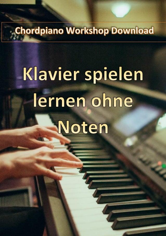 Chordpiano Workshop Download – Klavier spielen lernen ohne Noten  Haben Sie auch schon erlebt, wie Pianisten anscheinend m...