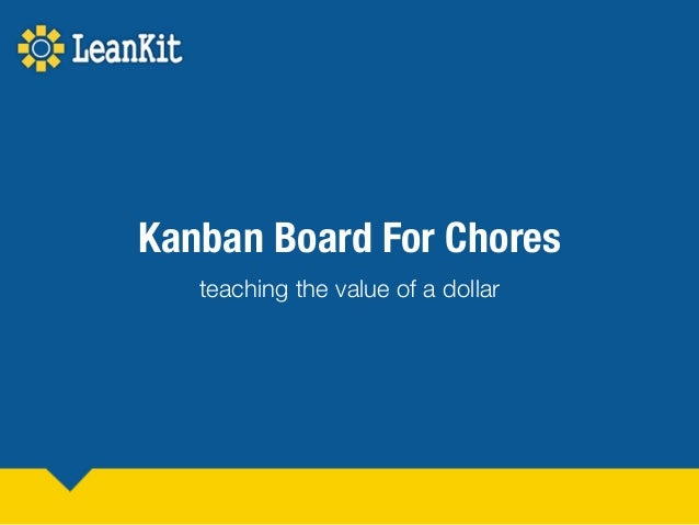Kanban Board For Chores teaching the value of a dollar