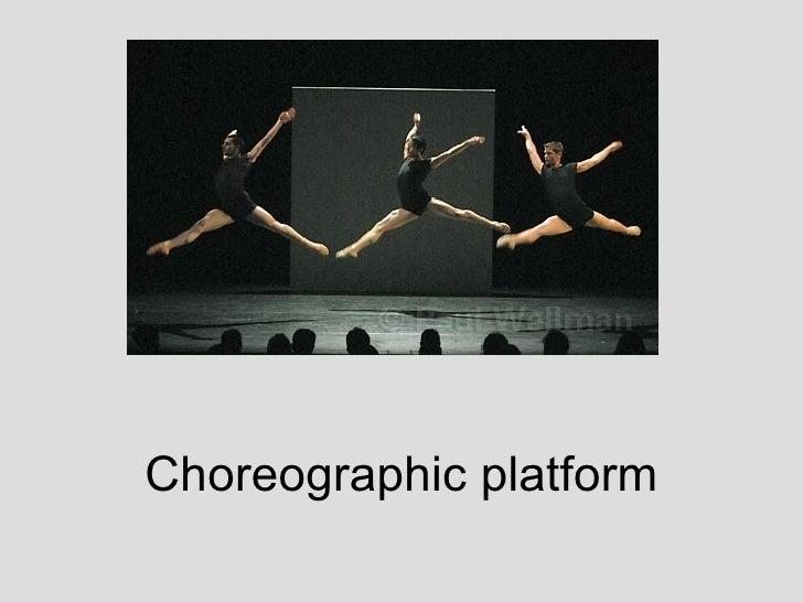 Choreographic platform