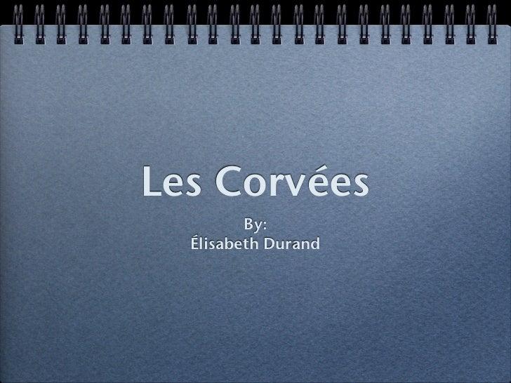 Les Corvées         By:  Élisabeth Durand