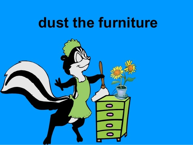 ... 7. Dust The Furniture ...