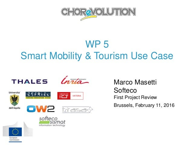 WP 5 Smart Mobility & Tourism Use Case Marco Masetti Softeco First Project Review Brussels, February 11, 2016