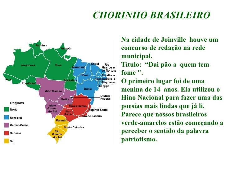 """CHORINHO BRASILEIRO Na cidade de Joinville houve um concurso de redação na rede municipal. Título: """"Dai pão a quem tem ..."""
