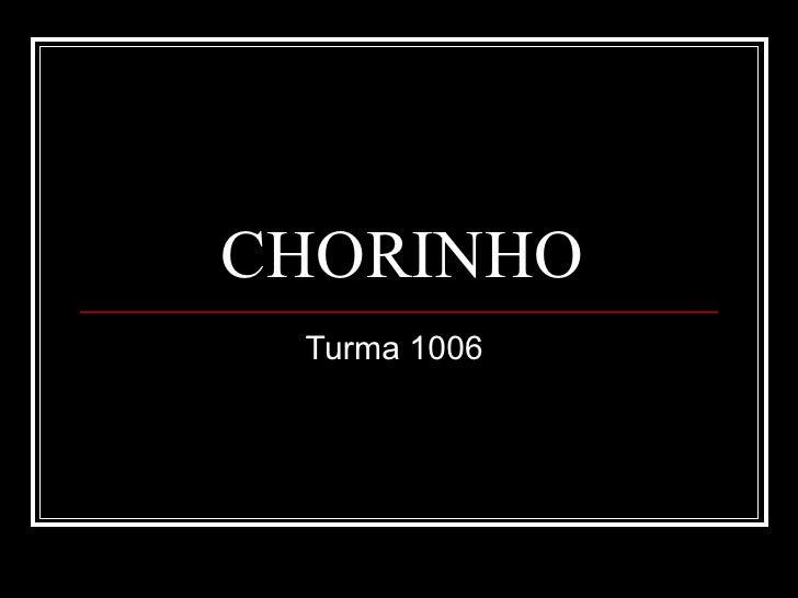 CHORINHO Turma 1006