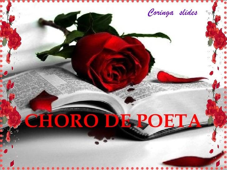 CHORO DE POETA Coringa  slides