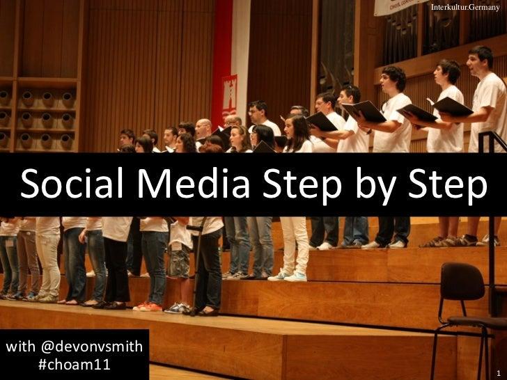 Interkultur.Germany Social Media Step by Stepwith @devonvsmith      #choam11                                    1
