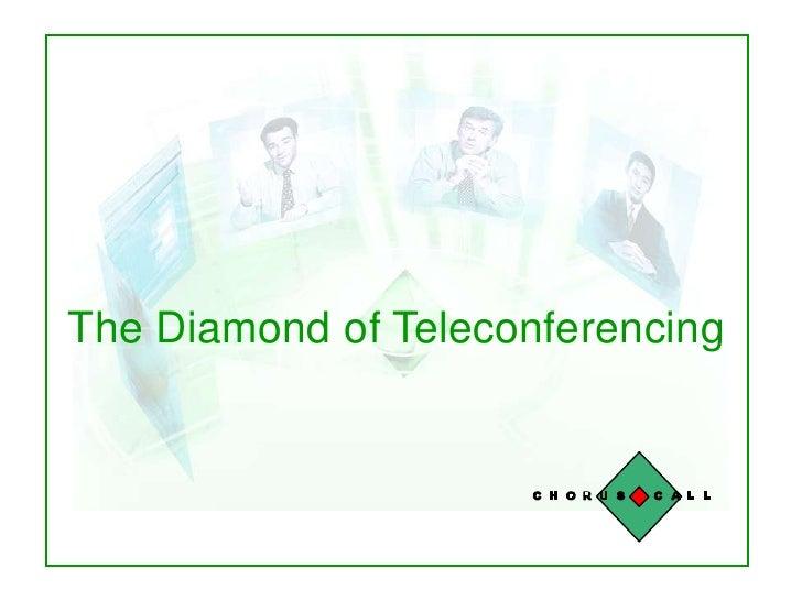 Chorus Call, Februar 2006<br />The Diamond of Teleconferencing<br />